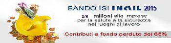 Bando Isi 2015: dall'Inail oltre 276 milioni di euro alle imprese che investono in sicurezza