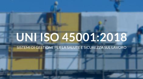 Pubblicata la norma ISO 45001:2018 sui sistemi di gestione per la salute e la sicurezza sul lavoro
